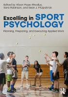 Excelling in Sport Psychology Planning, Preparing, and Executing Applied Work by Alison Pope-Rhodius
