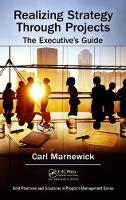 Realizing Strategy Through Projects: The Executive's Guide by Carl Marnewick