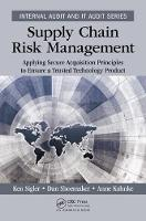 Supply Chain Risk Management Applying Secure Acquisition Principles to Ensure a Trusted Technology Product by Ken (Oakland Community College, Auburn Hills, Michigan, USA) Sigler, Dan (University of Detroit Mercy, Michigan, USA Shoemaker