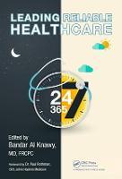 Leading Reliable Healthcare by Bandar Abdulmoshen Al Knawy