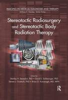 Stereotactic Radiosurgery and Stereotactic Body Radiation Therapy by Stanley H., PhD. Benedict