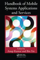 Handbook of Mobile Systems Applications and Services by Anup Kumar