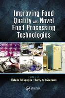 Improving Food Quality with Novel Food Processing Technologies by Ozlem Tokusoglu