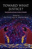 Toward What Justice? Describing Diverse Dreams of Justice in Education by Eve (University of Toronto, Canada) Tuck