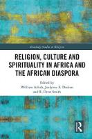 Religion, Culture and Spirituality in Africa and the African Diaspora by William (Birkbeck, University of London, UK) Ackah