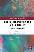 Digital Technology and Sustainability Engaging the Paradox by Mike (Lancaster University, UK) Hazas