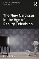 The New Narcissus in the Age of Reality Television by Megan (Prairie View A&M University, USA) Collins