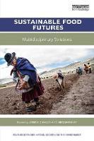 Sustainable Food Futures Multidisciplinary Solutions by Jessica (Wageningen University, Netherlands) Duncan
