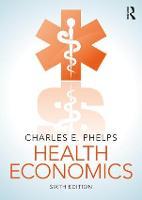 Health Economics by Charles E. Phelps