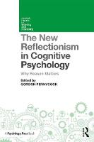 The New Reflectionism in Cognitive Psychology Why Reason Matters by Gordon (Yale University, USA) Pennycook