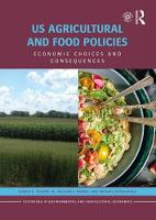 US Agricultural and Food Policies Economic Choices and Consequences by Gerald D., Jr. Toland, William E. Nganje, Raphael Onyeaghala