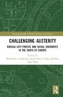 Challenging Austerity Radical left parties and social movements in the South of Europe by Beltran (University of Cadiz, Spain) Roca Martinez