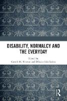 Disability, Normalcy, and the Everyday by Gareth M. (Cardiff University, UK) Thomas