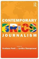 Contemporary BRICS Journalism Non-Western Media in Transition by Svetlana Pasti