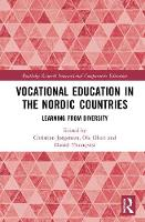 Vocational Education in the Nordic Countries Learning from Diversity by Christian  Helms (Roskilde University, Denmark) Jorgensen