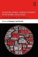 Educating Chinese-Heritage Students in the Global-Local Nexus Identities, Challenges, and Opportunities by Guofang Li