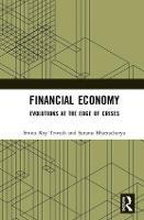 Financial Economy Evolutions at the Edge of Crises by Smita Roy Trivedi, Sutanu Bhattacharya