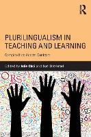 Plurilingualism in Teaching and Learning Complexities Across Contexts by Julie Choi