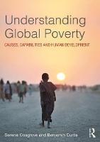 Understanding Global Poverty Causes, Capabilities and Human Development by Serena Cosgrove, Benjamin Curtis