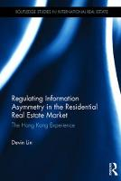 Regulating Information Asymmetry in the Residential Real Estate Market The Hong Kong Experience by Devin Lin