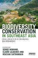 Biodiversity Conservation in Southeast Asia Challenges in a Changing Environment by Serge Morand