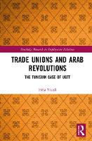 Trade Unions and Arab Revolutions The Tunisian Case of UGTT by Hela (Department of attachment at Dauphine University, France) Yousfi