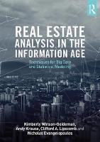 Real Estate Analysis in the Information Age Techniques for Big Data and Statistical Modeling by Kimberly (University of Melbourne, Australia) Winson-Geideman, Andy (Principal Data Scientist, Greenfield Advisors) Krause, Lip