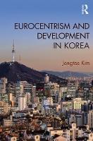 Eurocentrism and Development in Korea by Jongtae (Korea University, Korea) Kim