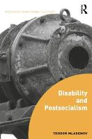 Disability and Postsocialism by Teodor (Kings College London, UK) Mladenov
