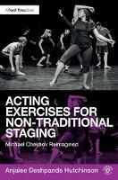 Acting Exercises for Non-Traditional Staging Michael Chekhov Reimagined by Anjalee Deshpande Hutchinson
