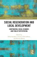 Social Regeneration and Local Development Cooperation, Social Economy and Public Participation by Silvia (The Open University Business School, UK) Sacchetti