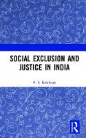 Social Exclusion and Justice in India by P. S. Krishnan