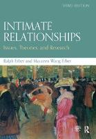 Intimate Relationships Issues, Theories, and Research by Ralph (DePaul University, USA) Erber, Maureen Wang (Northeastern Illinois University, USA) Erber