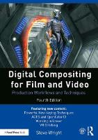 Digital Compositing for Film and Video Production Workflows and Techniques by Steve Wright