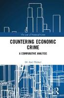 Countering Economic Crime A Comparative Analysis by Axel Palmer