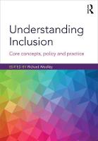 Understanding Inclusion Core Concepts, Policy and Practice by Richard Woolley