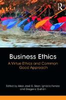 Business Ethics A Virtue Ethics and Common Good Approach by Alejo Jose G. Sison
