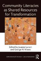 Community Literacies as Shared Resources for Transformation by Joanne (University of Rochester, USA) Larson