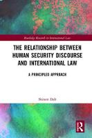 Human Security Discourse and International Law A Principled Approach by Shireen (Macquarie University, Australia) Daft