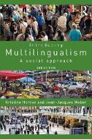 Introducing Multilingualism A Social Approach by Jean Jacques Weber, Kristine Horner