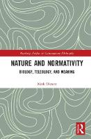 Nature and Normativity Biology, Teleology, and Meaning by Mark Okrent