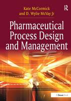 Pharmaceutical Process Design and Management by Dr Kate McCormick