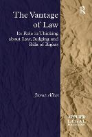 The Vantage of Law Its Role in Thinking about Law, Judging and Bills of Rights by James Allan
