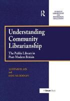 Understanding Community Librarianship The Public Library in Post-Modern Britain by Mr Dave Muddiman, Professor Alistair Black