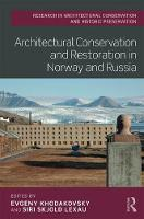 Architectural Conservation and Restoration in Norway and Russia by Evgeny Khodakovsky