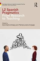 L2 Spanish Pragmatics From Research to Teaching by Domnita (California State University, USA) Dumitrescu