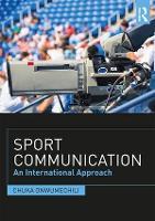 Sport Communication An International Approach by Chuka (Howard University, USA) Onwumechili