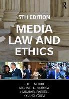Media Law and Ethics by Roy L. (Middle Tennessee State University, USA) Moore, Michael D. (University of Missouri - St. Louis, USA) Murray, Mi Farrell