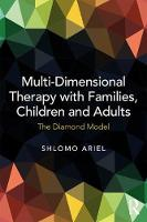 Multi-Dimensional Therapy with Families, Children and Adults The Diamond Model by Shlomo (Director of the Integrative Psychotherapy Center and the Israel Play Therapy Institute in Ramat Gan, Israel) Ariel