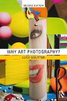 Why Art Photography? by Lucy (Royal College of Art, UK) Soutter